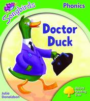 Oxford Reading Tree: Stage 2: Songbirds: Doctor Duck by Julia Donaldson, Clare Kirtley