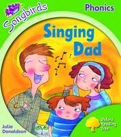 Oxford Reading Tree: Level 2: Songbirds: Singing Dad by Julia Donaldson, Clare Kirtley