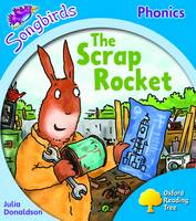 Oxford Reading Tree: Level 3: Songbirds: The Scrap Rocket by Julia Donaldson, Clare Kirtley