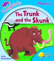 Oxford Reading Tree: Level 3: Songbirds: The Trunk and the Skunk by Julia Donaldson, Clare Kirtley