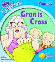 Oxford Reading Tree: Level 3: Songbirds: Gran is Cross by Julia Donaldson, Clare Kirtley
