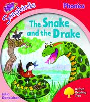 Oxford Reading Tree: Level 4: Songbirds: the Snake and the Drake by Julia Donaldson, Clare Kirtley