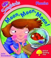 Oxford Reading Tree: Level 4: Songbirds: Moan, Moan, Moan! by Julia Donaldson, Clare Kirtley