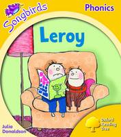 Oxford Reading Tree: Stage 5: Songbirds: Leroy by Julia Donaldson, Clare Kirtley