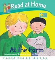 Read at Home: First Experiences: at the Farm by Roderick Hunt, Annemarie Young