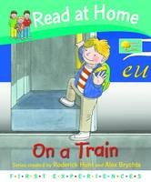Read at Home: First Experiences: on the Train by Roderick Hunt, Annemarie Young