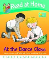 Read at Home: First Experiences: at the Dance Class by Roderick Hunt, Annemarie Young