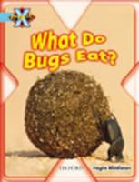 Project X: Bugs: What Do Bugs Eat? by Haydn Middleton