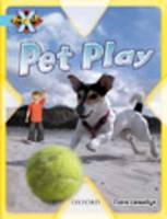 Project X: Toys and Games: Pet Play by Claire Llewellyn