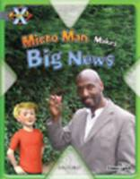Project X: in the News: Micro Man Makes Big News by Emma Lynch