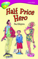 Oxford Reading Tree: Level 10b: Treetops: Half Price Hero by Paul Shipton