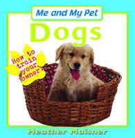 Me and My Pet Dogs by Heather Maisner