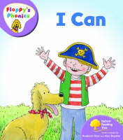 Oxford Reading Tree: Level 1+: Floppy's Phonics: I Can by Roderick Hunt