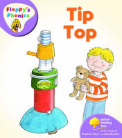 Oxford Reading Tree: Level 1+: Floppy's Phonics: Tip Top by Rod Hunt, Mr. Alex Brychta, Nick Shon