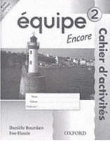 Equipe: Level 2: Workbook 2 Encore by Daniele Bourdais, Sue Finnie, Anna Lise Gordon