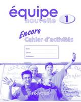 Equipe Nouvelle: Part 1: Encore Cahier D'activites by Daniele Bourdais, Sue Finnie