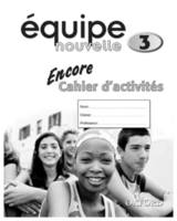 Equipe Nouvelle: Part 3: Encore Workbook by Daniele Bourdais, Sue Finnie, Anna Lise Gordon