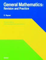 General Mathematics Revision and Practice by David Rayner
