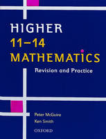 11-14 Mathematics Higher Level Revision and Practice by Ken Smith, Peter McGuire