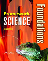 Framework Science: Year 8: Foundations Student Book by Sarah Jagger