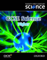 Twenty First Century Science: GCSE Science Higher Level Textbook by University of York Science Education Group, Nuffield Curriculum Centre
