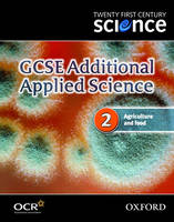Twenty First Century Science: GCSE Additional Applied Science Module 2 Textbook by The University of York Science Education Group, Nuffield Curriculum Centre