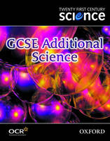 Twenty First Century Science: GCSE Additional Science Textbook by The University of York Science Education Group, Nuffield Curriculum Centre