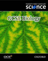 Twenty First Century Science: GCSE Biology Textbook by University of York Science Education Group, Nuffield Curriculum Centre