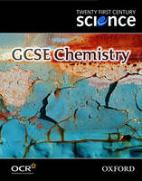 Twenty First Century Science: GCSE Chemistry Textbook by The University of York Science Education Group, Nuffield Curriculum Centre