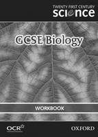 Twenty First Century Science: GCSE Biology Workbook by The University of York Science Education Group, Nuffield Curriculum Centre