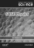 Twenty First Century Science: GCSE Physics Workbook by The University of York Science Education Group, Nuffield Curriculum Centre
