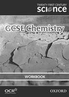 Twenty First Century Science: GCSE Chemistry Workbook by The University of York Science Education Group, Nuffield Curriculum Centre