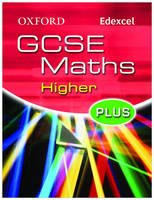 Oxford GCSE Maths for Edexcel: Higher Plus Student Book by Marguerite Appleton, Derek Huby, Jayne Kranat