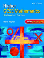 GCSE Mathematics: Revision and Practice: Higher: Students' Book by David Rayner