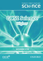 Twenty First Century Science: GCSE Science Higher Workbook by The University of York Science Education Group, Nuffield Curriculum Centre