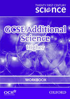 Twenty First Century Science: GCSE Additional Science Higher Workbook by The University of York Science Education Group, Nuffield Curriculum Centre