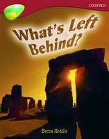 Oxford Reading Tree: Level 15: Treetops Non-Fiction: What's Left Behind? by Becca Heddle