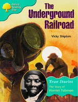 Oxford Reading Tree: Level 9: True Stories: the Underground Railroad: the Story of Harriet Tubman by Vicky Shipton, Paul May, Alison Hawes
