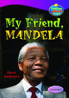 Oxford Reading Tree: Levels 10-12: Treetops True Stories: My Friend, Mandela by Denis Herbstein