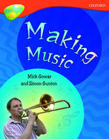 Oxford Reading Tree: Level 13: Treetops Non-Fiction: Making Music by Mick Gowar, Simon Gunton, Sarah Fleming, Claire Llewellyn