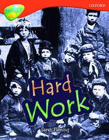Oxford Reading Tree: Level 13: Treetops Non-Fiction: Hard Work by Mick Gowar, Sarah Fleming, Claire Llewellyn, Fiona Macdonald