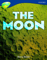 Oxford Reading Tree: Level 14: Treetops Non-Fiction: the Moon by Mick Gowar, Claire Llewellyn, Sarah Fleming, Becca Heddle