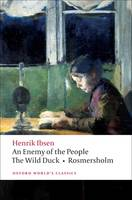 An Enemy of the People, and The Wild Duck, and Rosmersholm by Henrik Ibsen