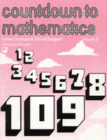 Countdown to Mathematics by Lynne Graham, David Sargent