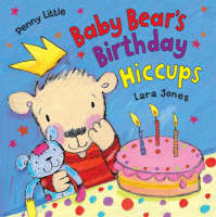 Baby Bear's Birthday Hiccups! by Penny Little
