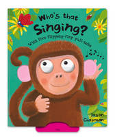 Flippety Flaps: Who's That Singing? by Jason Chapman