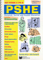 Personal, Social and Health Education Key Stage 2 by Jackie Hill, Jill Tordoff