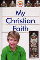 My Christian Faith by Alan Brown, Alison Seaman
