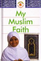 My Muslim Faith Big Book by Khadijah Knight