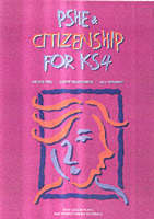 PSHE and Citizenship KS4 by Jackie Hill, Cathy Rushforth, Jill Tordoff
